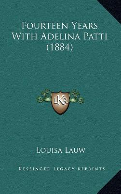 Fourteen Years with Adelina Patti (1884)