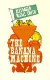 The Banana Machine