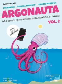 Argonauta. Per il ripasso estivo di italiano, storia, geografia e cittadinanza, anche con lo smartphone! Per le Scuole superiori  . Con eserciziario online