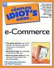 Complete Idiot's Guide to e-Commerce