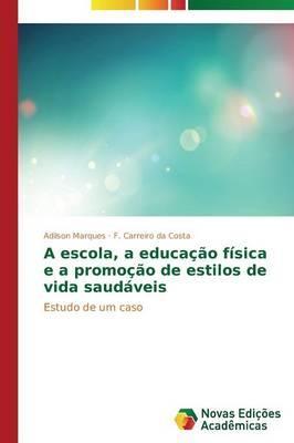 A escola, a educação física e a promoção de estilos de vida saudáveis