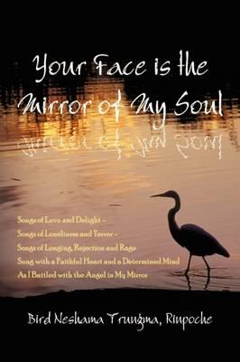 Your Face Is the Mirror of My Soul