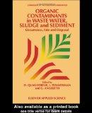 Organic Contaminants in Waste Water, Sludge, and Sediment