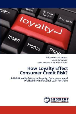 How Loyalty Effect Consumer Credit Risk?