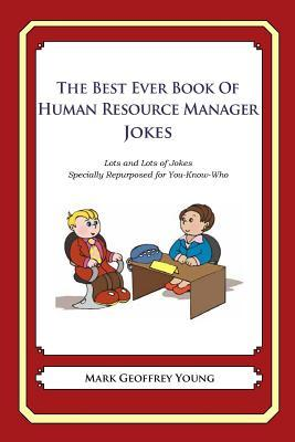 The Best Ever Book of Human Resource Manager Jokes