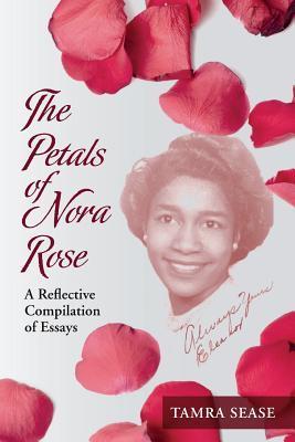 The Petals of Nora Rose