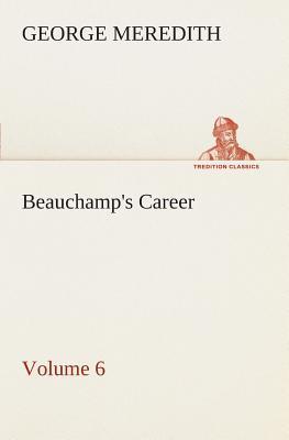 Beauchamp's Career — Volume 6