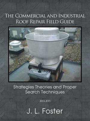 The Commercial and Industrial Roof Repair Field Guide