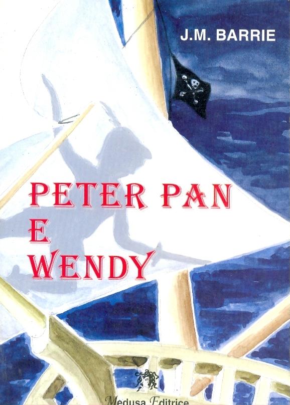 """James Matthew Barrie: """"Peter Pan e Wendy"""""""