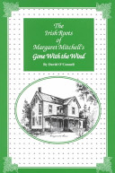 The Irish Roots of Margaret Mitchell's Gone With the Wind