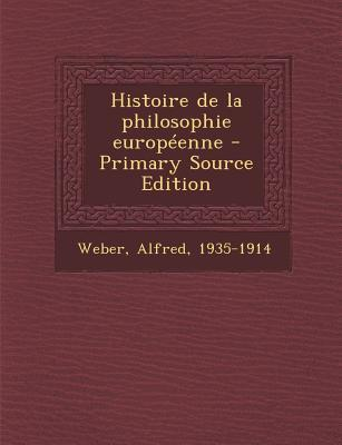 Histoire de La Philosophie Europeenne