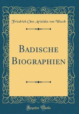 Badische Biographien (Classic Reprint)