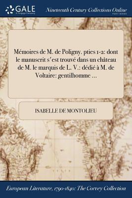Mémoires de M. de Poligny. pties 1-2