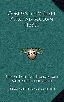 Compendium Libri Kitab Al-Boldan (1885)