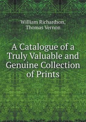 A Catalogue of a Truly Valuable and Genuine Collection of Prints