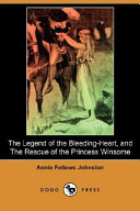 The Legend of the Bleeding-Heart, and the Rescue of the Princess Winsome (Dodo Press)