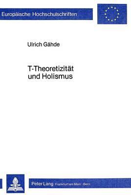T-Theoretizität und Holismus