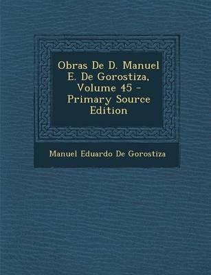 Obras de D. Manuel E. de Gorostiza, Volume 45
