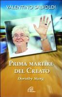 Prima martire del creato. Dorothy Stang