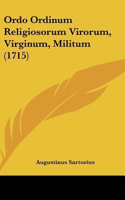 Ordo Ordinum Religiosorum Virorum, Virginum, Militum (1715)