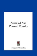 Assaulted and Pursued Chastity