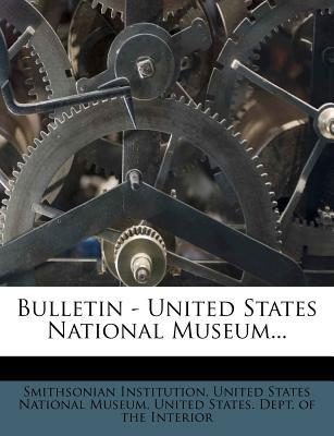 Bulletin - United States National Museum...