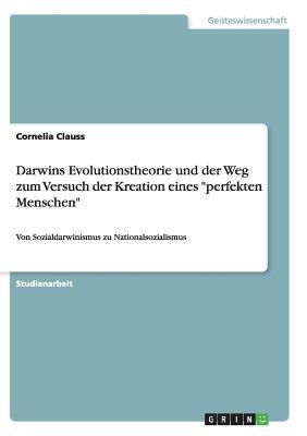 """Darwins Evolutionstheorie und der Weg zum Versuch der Kreation eines """"perfekten Menschen"""""""