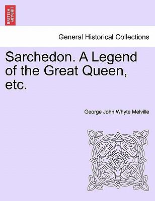 Sarchedon. A Legend of the Great Queen, etc, vol. III