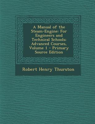 A Manual of the Steam-Engine
