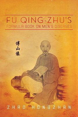 Fu Qing-Zhu's Formula Book on Men's Diseases