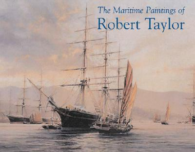 The Maritime Paintings of Robert Taylor