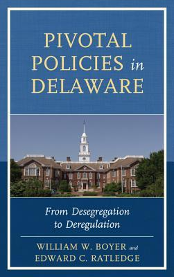 Pivotal Policies in Delaware