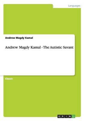 Andrew Magdy Kamal - The Autistic Savant