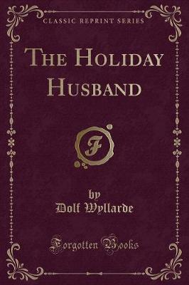The Holiday Husband (Classic Reprint)
