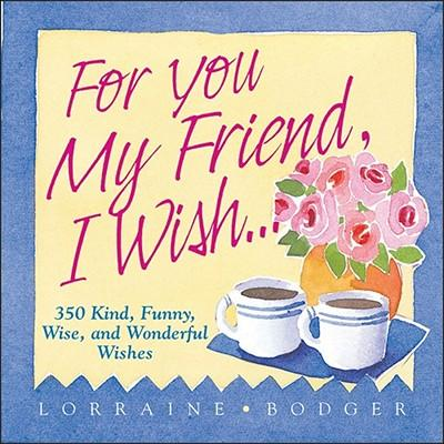 For You, My Friend, ...