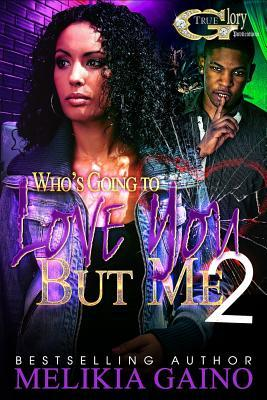 Who's Going To Love You But Me 2