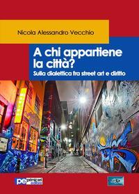 A chi appartiene la città? Sulla dialettica fra street art e diritto