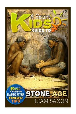 A Smart Kids Guide to Stone Age