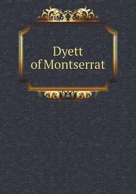 Dyett of Montserrat