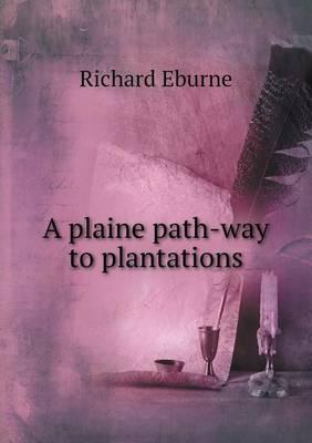 A Plaine Path-Way to Plantations