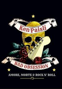 Bad obsession. Amore, morte & rock n' roll
