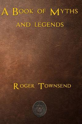 A Book of Myths and Legends