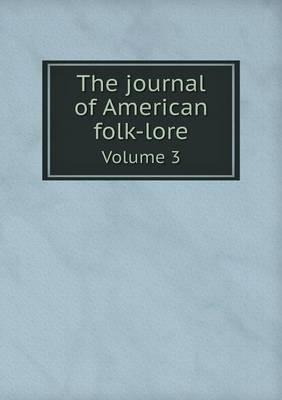 The Journal of American Folk-Lore Volume 3