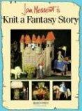 Jan Messent's Knit a Fantasy Story