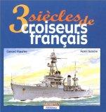 3 siècles de croiseurs français