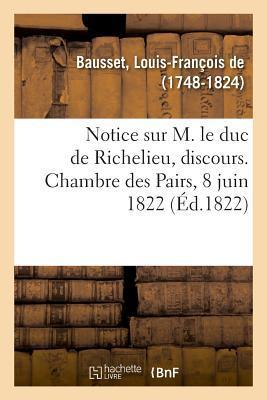 Notice Sur M. le Duc de Richelieu, Discours. Chambre des Pairs, 8 Juin 1822