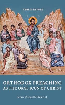 Orthodox Preaching as the Oral Icon of Christ