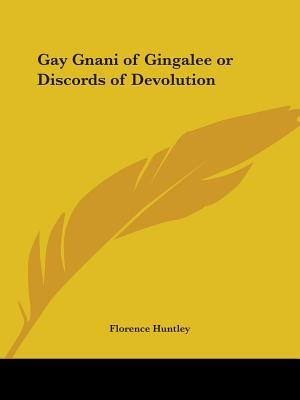 Gay Gnani of Gingalee or Discords of Devolution, 1908