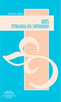 Ades. Tetralogia del sottosuolo