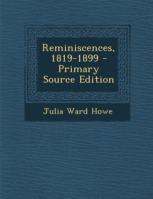Reminiscences, 1819-1899 - Primary Source Edition